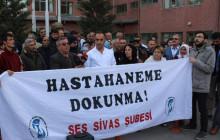 SİVAS'TA HASTANEME DOKUNMA İMZA KAMPANYASI