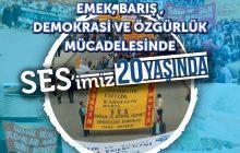 """""""SES'imiz, Emek, Barış, Demokrasi ve Özgürlük Mücadelesinde 20 Yaşında"""""""