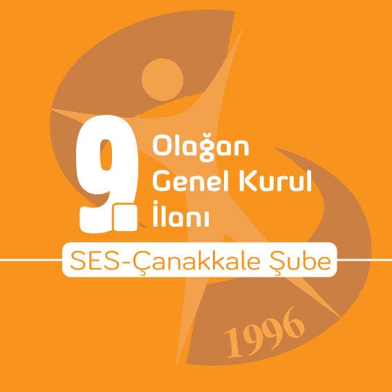 SES Çanakkale Şubemizin 9. Olağan Genel Kurul İlanı