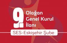 SES Eskişehir Şube olarak 9. Olağan Genel Kurul İlanı