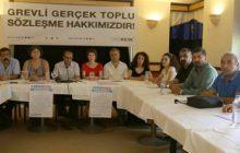 Grevli Gerçek Toplu Sözleşme Hakkımızdır! OHAL/KHK Rejiminin Kalktığı, Eşit, Özgür, Barışçıl, Laik, Demokratik Bir Türkiye İstiyoruz!