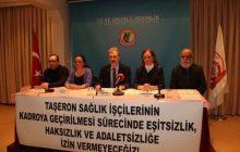 Sağlık Emek Örgütleri: Taşeron Sağlık İşçilerinin Kadroya Geçirilmesi Sürecinde Eşitsizlik, Haksızlık ve Adaletsizliğe İzin Vermeyeceğiz!