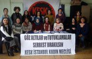 KESK İstanbul Kadın Meclisi: Gözaltındaki ve Tutuklu KESK'li Kadınlar Serbest Bırakılsın