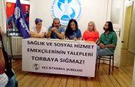 İstanbul Şubelerimiz: Sağlık ve Sosyal Hizmet Emekçilerinin Talepleri Torbaya Sığmaz