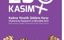 25 Kasım Kadına Yönelik Şiddete Karşı Uluslararası Dayanışma ve Mücadele Günü Broşürümüz: Yoksulluğa, Güvencesizliğe, Şiddete Karşı Kadınlar Mücadelede Buluşuyor!