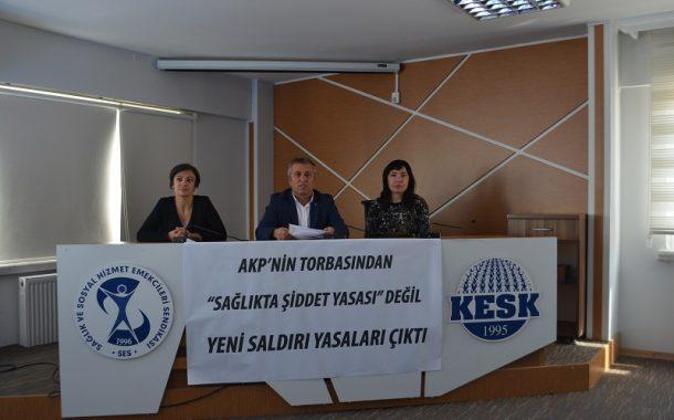 """AKP'nin Torbasından """"Sağlıkta Şiddet Yasası"""" Değil Yeni Saldırı Yasaları Çıktı"""