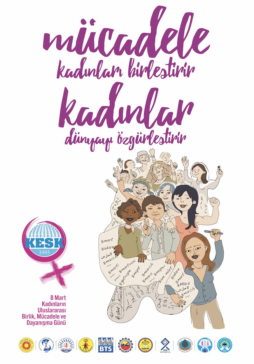 Mücadele Kadınları Birleştirir, Kadınlar Dünyayı Özgürleştirir!