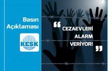 KESK: Cezaevleri Alarm Veriyor!