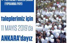 11 Mayıs'ta Taleplerimiz İçin Ankara'dayız