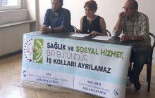 Ankara: Sağlık ve Sosyal Hizmet Bir Bütündür, İş Kolları Ayrılamaz