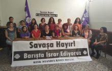 İstanbul KESK Kadın Meclisi: Savaşa Hayır, Barış Hemen Şimdi