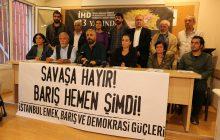 İstanbul Emek, Barış ve Demokrasi Güçleri'nden Savaşa Karşı Mücadele Çağrısı
