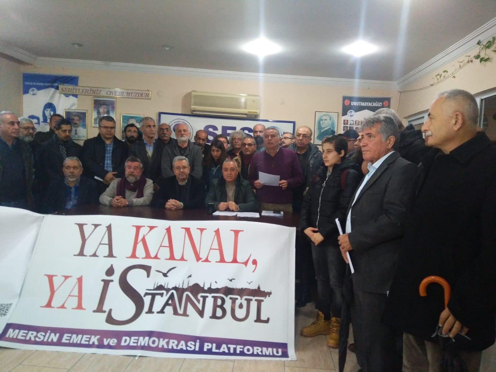 Mersin Emek ve Demokrasi Platformu: Kanal İstanbul Çılgın Proje Değil, Çılgınlıktır! Doğanın Talan Edilmesidir
