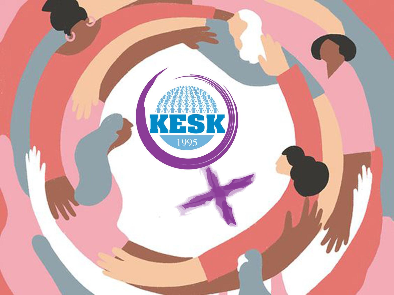 KESK: Kadının Erkek Ve Devlet Şiddetine Karşı Korunmadığı Yerde Kadın İstihdamı Sağlanamaz!