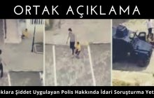 Çocuklara Şiddet Uygulayan Polis Hakkında İdari Soruşturma Yetmez!
