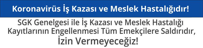 KORONAVİRÜS İŞ KAZASI VE MESLEK HASTALIĞIDIR