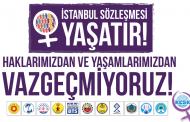 İstanbul Sözleşmesi Yaşatır! Haklarımızdan ve Yaşamlarımızdan Vazgeçmiyoruz!