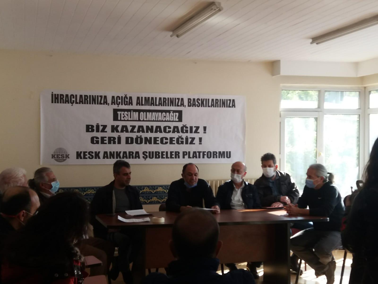 KESK Ankara Şubeler Platformu: İhraçlara, Açığa Almalara, Baskılara Teslim Olmayacağız! Biz Kazanacağız, Geri Döneceğiz