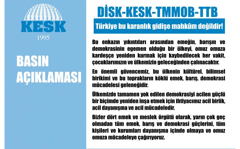 KESK, DİSK, TMMOB, TTB: Türkiye Karanlık Gidişe Mahkum Değildir!