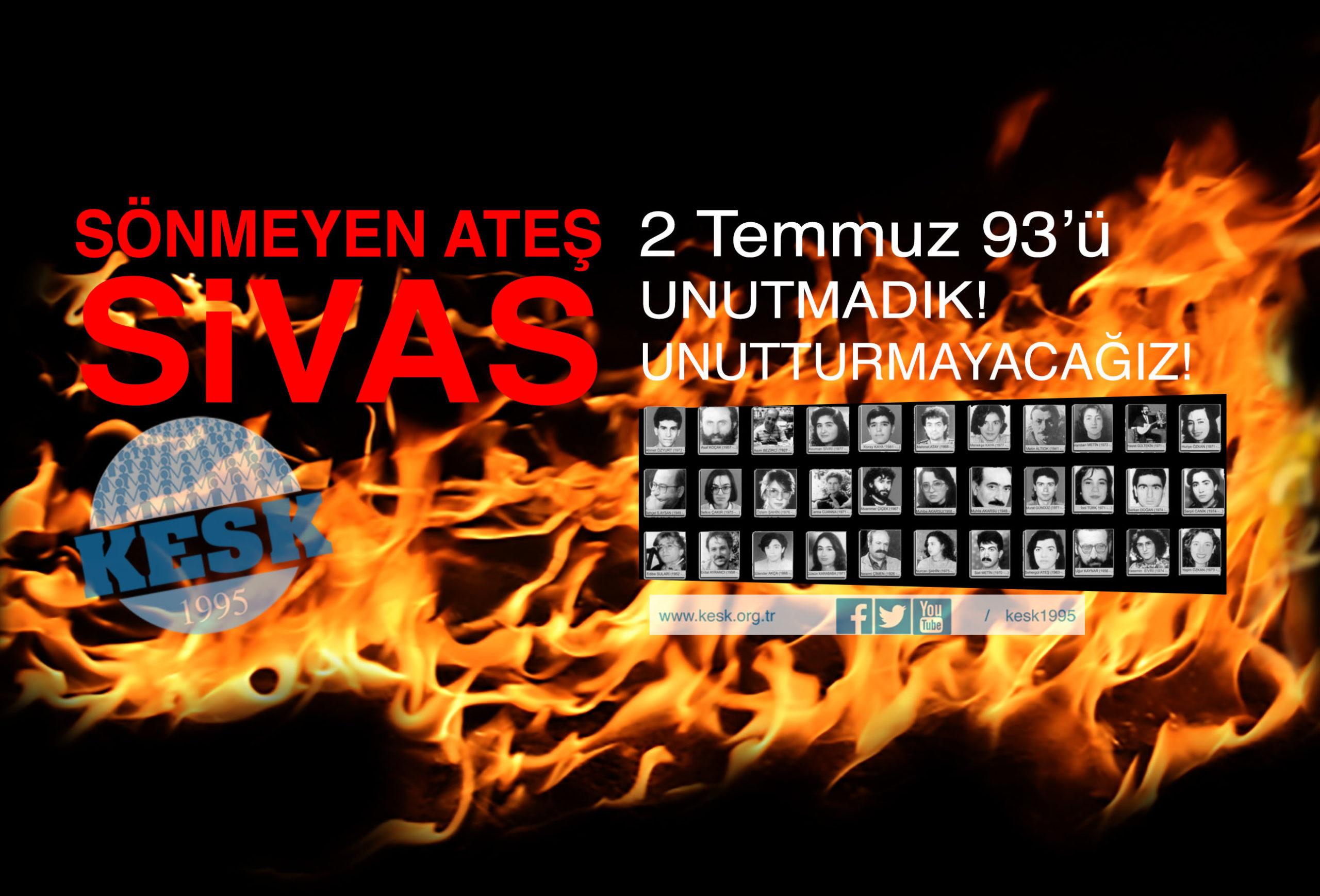 Sivas Katliamını Unutmadık, Unutmayacağız! Katliamların Hesabını Barışın, Kardeşliğin, Emeğin Ülkesini Kurarak Soracağız!