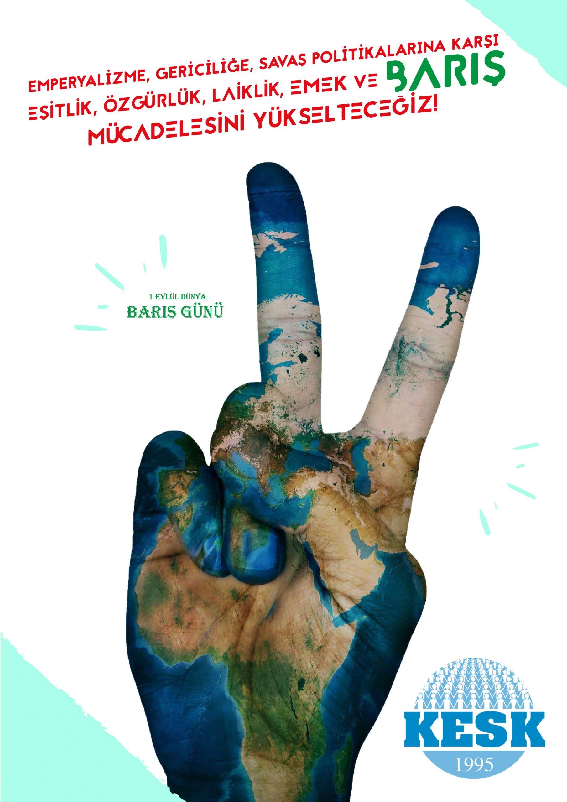1 Eylül Dünya Barış Günü Mesajımız: Barış, Demokrasi, Özgürlük, Güvenceli İş, İnsan Onuruna Yaraşır Koşullar Sağlanmalı, Toplumsal Cinsiyet Eşitsizliğine Son Verilmelidir!